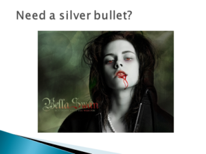 Need A Silver Bullet?