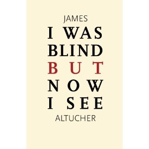 "James Altucher Book ""Blind But Now I See"""