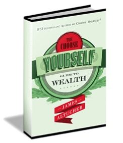 the-choose-yourself-guide-to-wealth